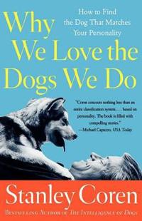 Why We Love the Dogs We Do