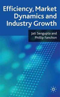Efficiency, Market Dynamics and Industry Growth