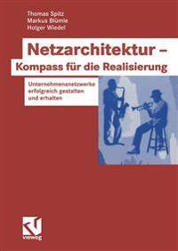 Netzarchitektur - Kompass Fur Die Realisierung