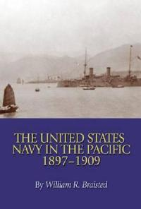 The United States Navy in the Pacific, 1897-1909