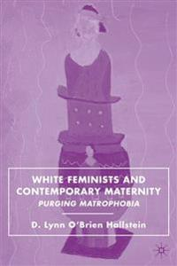 White Feminists and Contemporary Maternity