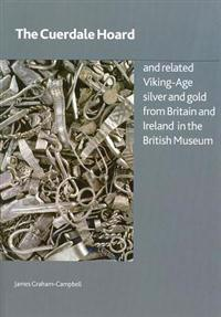 The Cuerdale Hoard and Related Viking-Age Silver and Gold from Brtiain and Ireland in the British Museum