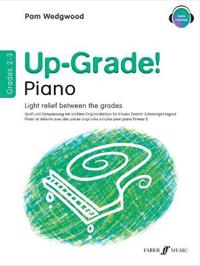 Up-Grade! Piano, Grades 2-3: Light Relief Between Grades