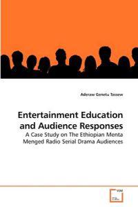 Entertainment Education and Audience Responses