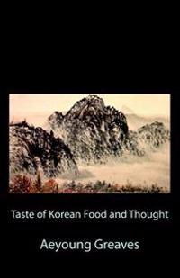 Taste of Korean Food and Thought