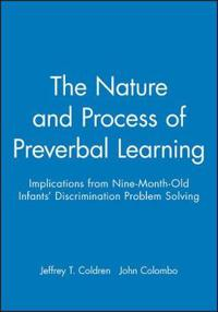 The Nature and Processes of Preverbal Learning
