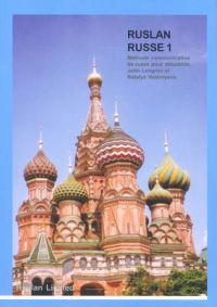 Ruslan russe 1 - une methode communicative de russe pour adultes et etudian