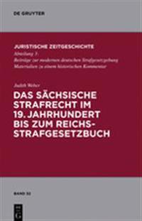 Das Sachsische Strafrecht Im 19 Jahrhundert Bis Zum Reichsstrafgesetzbuch