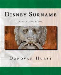 Disney Surname: Ireland: 1600s to 1900s