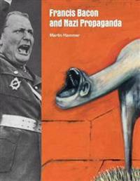 Francis Bacon and Nazi Propaganda