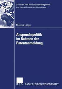 Anspruchspolitik Im Rahmen Der Patentanmeldung