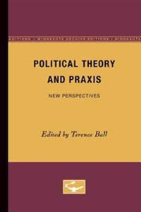 Political Theory and Praxis
