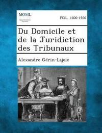 Du Domicile Et de La Juridiction Des Tribunaux