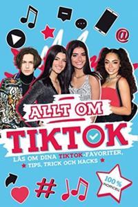 Allt om TikTok : läs om dina TikTok-favoriter, tips, trick och hacks