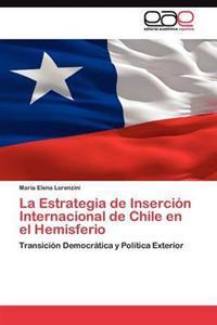 La Estrategia de Insercion Internacional de Chile En El Hemisferio