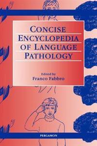 The Concise Encyclopedia of Language Pathology