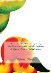 Rich Forever Melodic Lyrics by Tadaram Maradas: Poetic Melodies by Line & Verse (C) Circa 2013