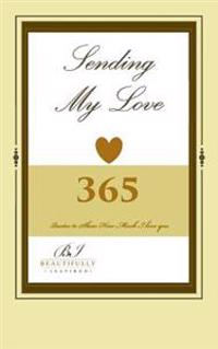 Sending My Love: 365 Quotes to Show How Much I Love You