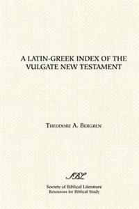 A Latin-Greek Index of the Vulgate New Testament
