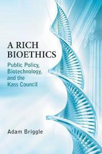 A Rich Bioethics