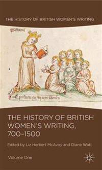 The History of British Women's Writing, 700-1500