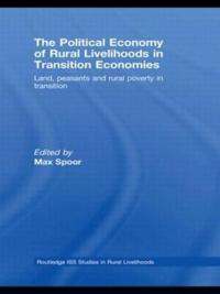 The Political Economy of Rural Livelihoods in Transition Economies