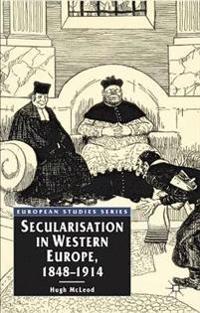 Secularisation in Western Europe, 1848-1914