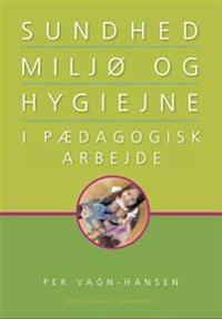 Sundhed, miljø og hygiejne i pædagogisk arbejde