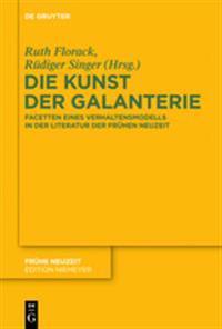 Die Kunst Der Galanterie: Facetten Eines Verhaltensmodells in Der Literatur Der Frühen Neuzeit