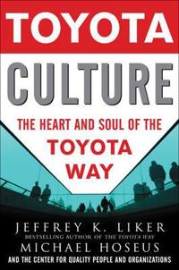 Toyota culture - the heart and soul of the toyota way