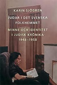 Judar i det svenska folkhemmet : minne och identitet i Judisk krönika 1948-
