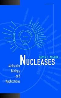 Nucleases: Molecular Biology and Applications