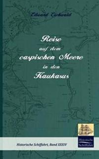Reise Auf Dem Caspischen Meere in Den Kaukasus
