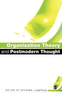 Organization Theory and Postmodern Thought