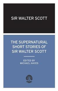 The Supernatural Short Stories of Walter Scott