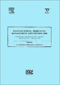 Manufacturing, Modelling, Management and Control 2004
