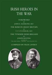 Tyneside Irish Brigade Irish Heroes in the War