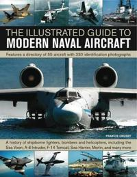 The Illustrated Guide to Modern Naval Aircraft
