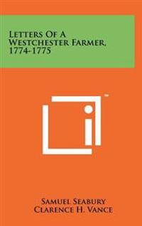 Letters of a Westchester Farmer, 1774-1775