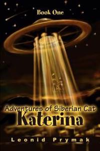 Adventures of Siberian Cat Katerina, Book One
