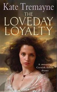 Loveday loyalty (loveday series, book 7) - drama, intrigue and romance in a