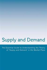 Supply and Demand: The General Laws of Supply and Demand