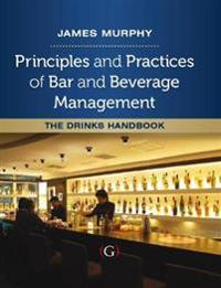 Principles and Practices of Bar and Beverage Management