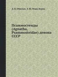 Psammosteidy (Agnatha, Psammosteidae) Devona Sssr