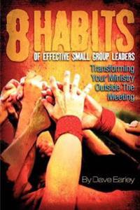 The 8 Habits of Effective Small Group Leaders