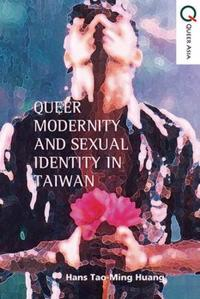 Queer Modernity and Sexual Identity in Taiwan