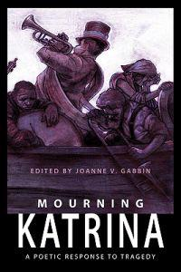 Mourning Katrina, a Poetic Response to Tragedy