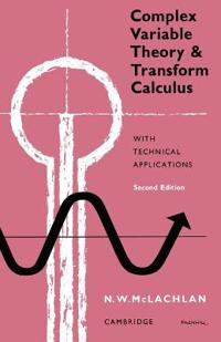 Complex Variable Theory and Transform Calculus