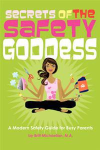 Secrets of the Safety Goddess