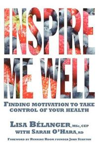 Inspire Me Well: Finding Motivation to Take Control of Your Health